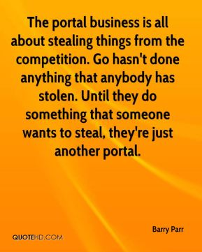 Barry Parr - The portal business is all about stealing things from the competition. Go hasn't done anything that anybody has stolen. Until they do something that someone wants to steal, they're just another portal.