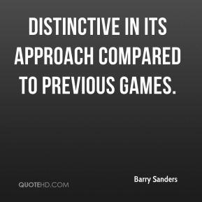 Barry Sanders - distinctive in its approach compared to previous games.