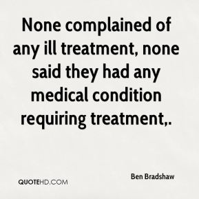 Ben Bradshaw - None complained of any ill treatment, none said they had any medical condition requiring treatment.