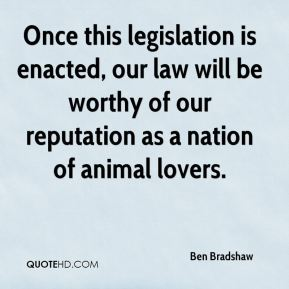 Ben Bradshaw - Once this legislation is enacted, our law will be worthy of our reputation as a nation of animal lovers.