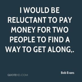 I would be reluctant to pay money for two people to find a way to get along.