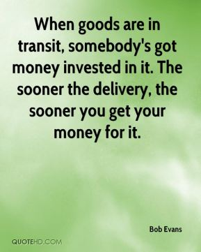 When goods are in transit, somebody's got money invested in it. The sooner the delivery, the sooner you get your money for it.