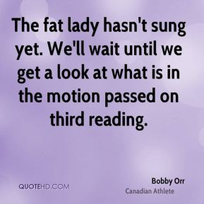 The fat lady hasn't sung yet. We'll wait until we get a look at what is in the motion passed on third reading.