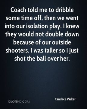 Candace Parker - Coach told me to dribble some time off, then we went into our isolation play. I knew they would not double down because of our outside shooters. I was taller so I just shot the ball over her.