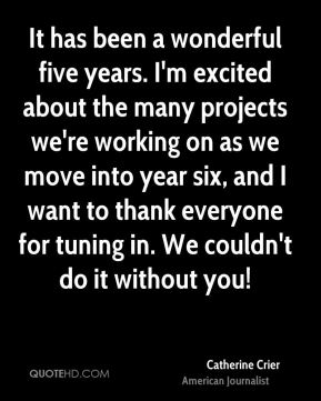 It has been a wonderful five years. I'm excited about the many projects we're working on as we move into year six, and I want to thank everyone for tuning in. We couldn't do it without you!