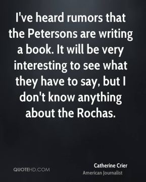 I've heard rumors that the Petersons are writing a book. It will be very interesting to see what they have to say, but I don't know anything about the Rochas.