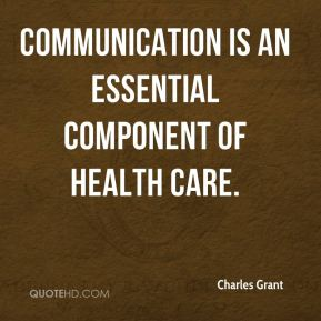 Communication is an essential component of health care.