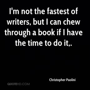 I'm not the fastest of writers, but I can chew through a book if I have the time to do it.