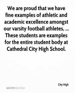 City High - We are proud that we have fine examples of athletic and academic excellence amongst our varsity football athletes, ... These students are examples for the entire student body at Cathedral City High School.