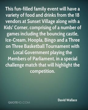 David Wallace - This fun-filled family event will have a variety of food and drinks from the 18 vendors at Sunset Village along with a Kids' Corner, comprising of a number of games including the bouncing castle, Ice-Cream, Hoopla, Bingo and a Three on Three Basketball Tournament with Local Government playing the Members of Parliament, in a special challenge match that will highlight the competition.