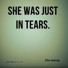 She was just in tears.