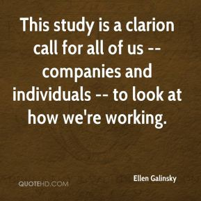 Ellen Galinsky - This study is a clarion call for all of us -- companies and individuals -- to look at how we're working.