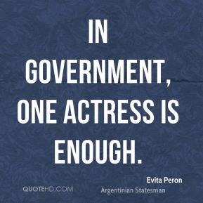 In government, one actress is enough.