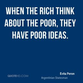 When the rich think about the poor, they have poor ideas.