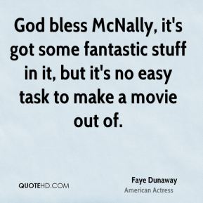 God bless McNally, it's got some fantastic stuff in it, but it's no easy task to make a movie out of.