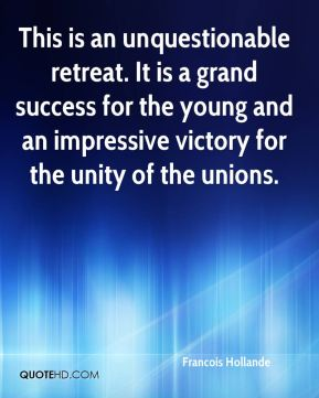 Francois Hollande - This is an unquestionable retreat. It is a grand success for the young and an impressive victory for the unity of the unions.