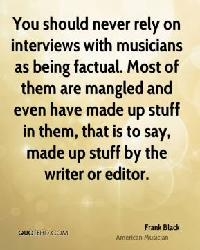You should never rely on interviews with musicians as being factual. Most of them are mangled and even have made up stuff in them, that is to say, made up stuff by the writer or editor.
