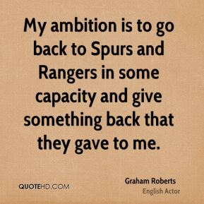 Graham Roberts - My ambition is to go back to Spurs and Rangers in some capacity and give something back that they gave to me.