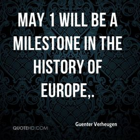 Guenter Verheugen - May 1 will be a milestone in the history of Europe.