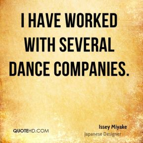 I have worked with several dance companies.