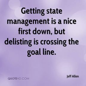 Getting state management is a nice first down, but delisting is crossing the goal line.