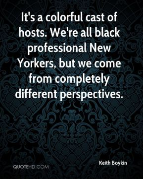 It's a colorful cast of hosts. We're all black professional New Yorkers, but we come from completely different perspectives.
