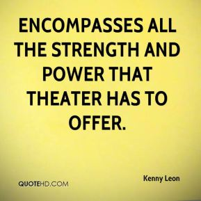 encompasses all the strength and power that theater has to offer.