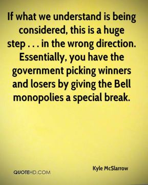If what we understand is being considered, this is a huge step . . . in the wrong direction. Essentially, you have the government picking winners and losers by giving the Bell monopolies a special break.