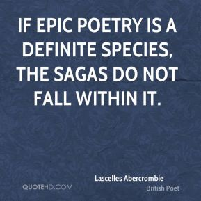 If epic poetry is a definite species, the sagas do not fall within it.