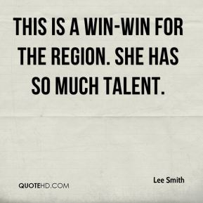 Lee Smith  - This is a win-win for the region. She has so much talent.