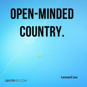 Leonard Leo  - OPEN-MINDED COUNTRY.