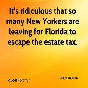 It's ridiculous that so many New Yorkers are leaving for Florida to escape the estate tax.
