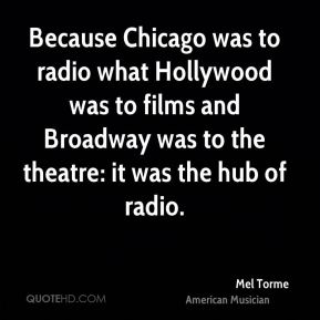 Because Chicago was to radio what Hollywood was to films and Broadway was to the theatre: it was the hub of radio.