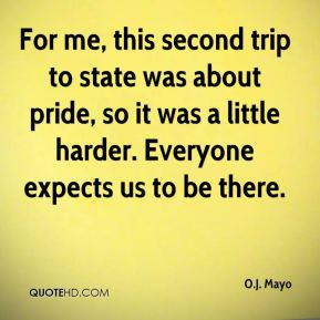 For me, this second trip to state was about pride, so it was a little harder. Everyone expects us to be there.