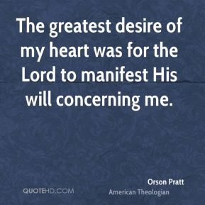 The greatest desire of my heart was for the Lord to manifest His will concerning me.