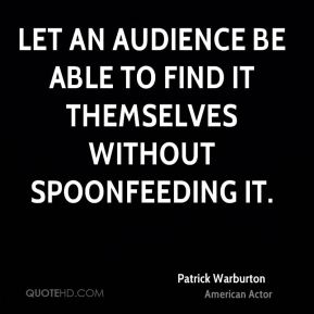 Let an audience be able to find it themselves without spoonfeeding it.