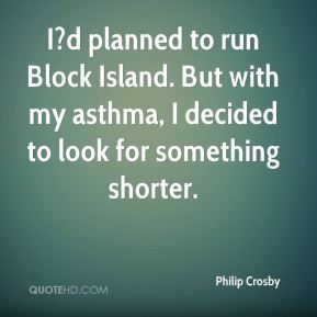 I?d planned to run Block Island. But with my asthma, I decided to look for something shorter.
