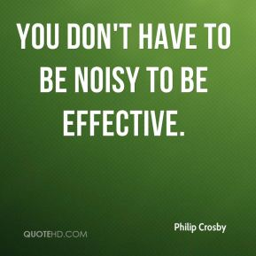 You don't have to be noisy to be effective.