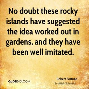 No doubt these rocky islands have suggested the idea worked out in gardens, and they have been well imitated.