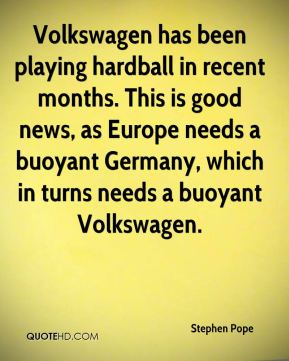 Stephen Pope  - Volkswagen has been playing hardball in recent months. This is good news, as Europe needs a buoyant Germany, which in turns needs a buoyant Volkswagen.