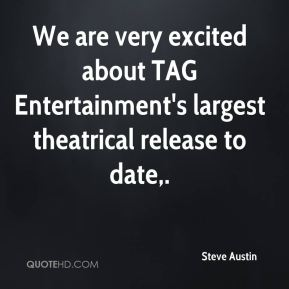 We are very excited about TAG Entertainment's largest theatrical release to date.