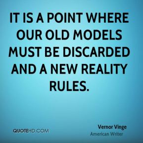It is a point where our old models must be discarded and a new reality rules.
