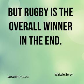 But rugby is the overall winner in the end.