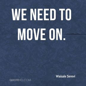 We need to move on.