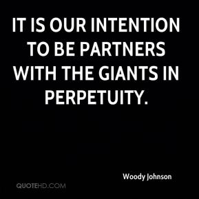 It is our intention to be partners with the Giants in perpetuity.