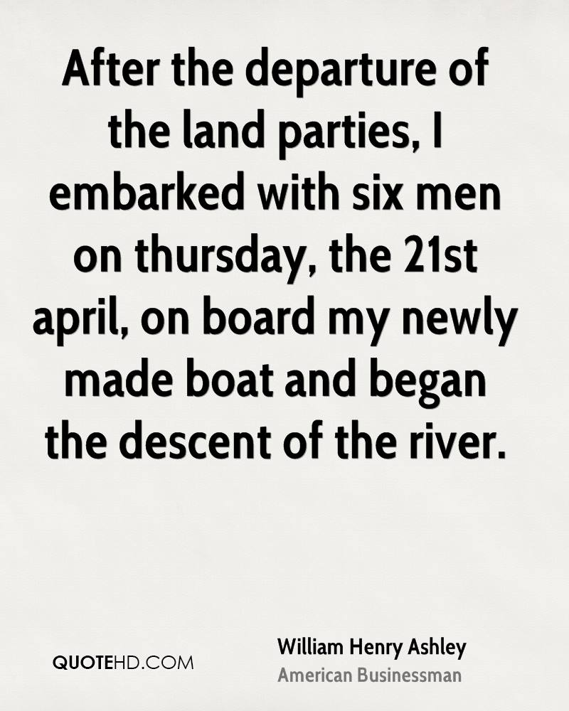 After the departure of the land parties, I embarked with six men on thursday, the 21st april, on board my newly made boat and began the descent of the river.