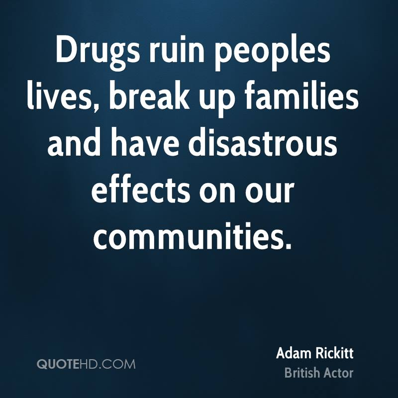 quotes about drugs ruining your life
