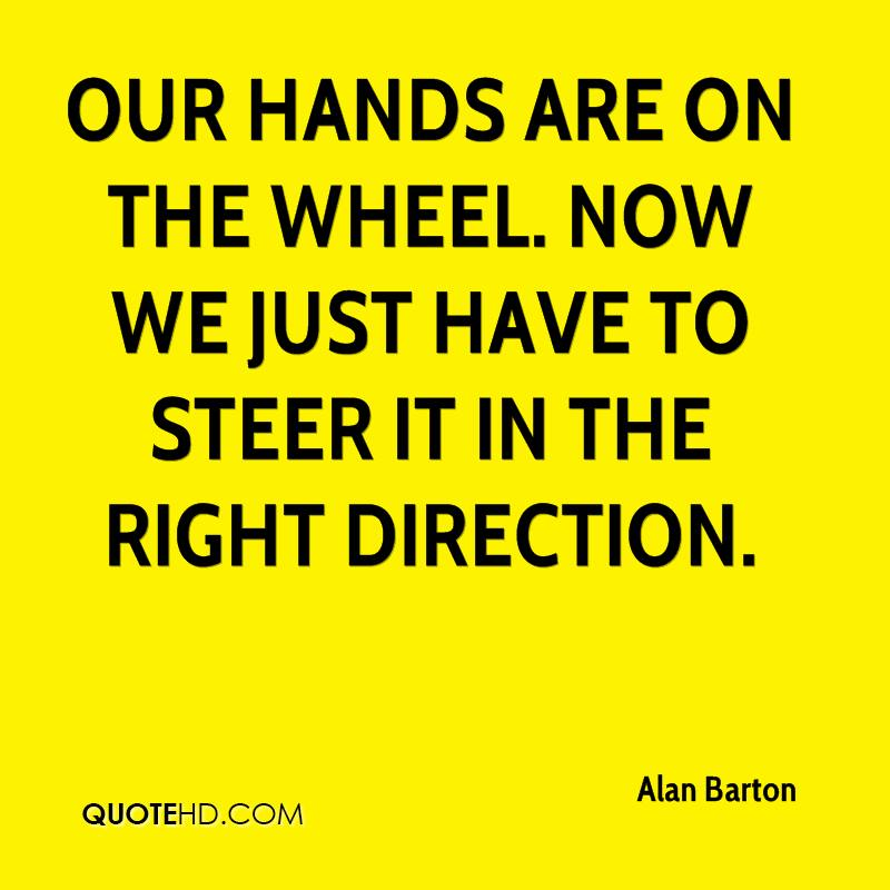Our hands are on the wheel. Now we just have to steer it in the right direction.