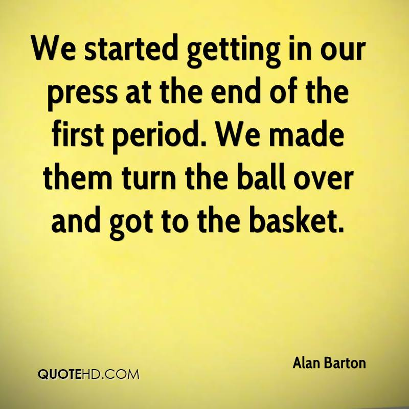 We started getting in our press at the end of the first period. We made them turn the ball over and got to the basket.