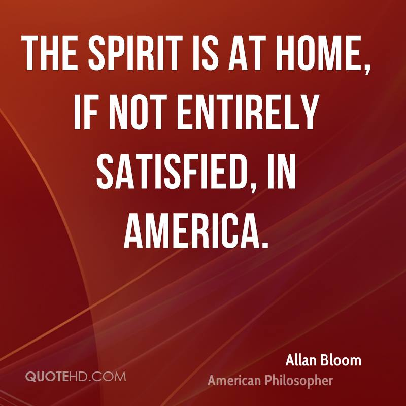 The spirit is at home, if not entirely satisfied, in America.